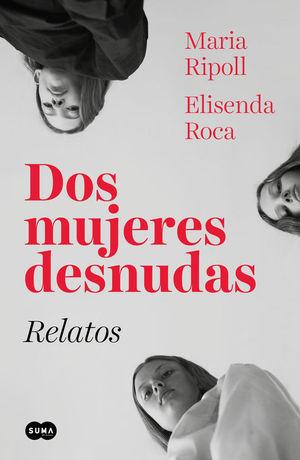 DOS MUJERES DESNUDAS. RELATOS