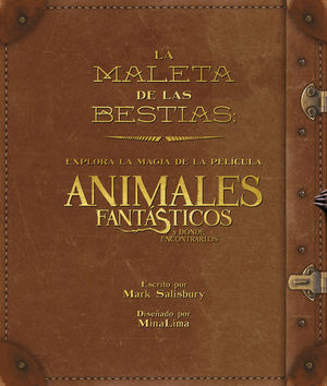 LA MALETA DE LAS CRIATURAS: EXPLORA LA MAGIA CINEMATOGRÁFICA DE ANIMALES FANTÁST