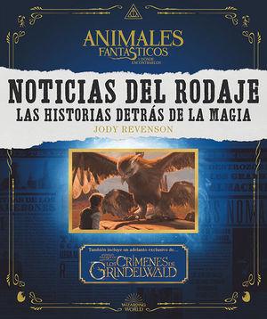 NOTICIAS DEL RODAJE: LAS HISTORIAS DETRAS DE LA MAGIA