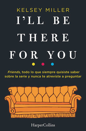 I´LL BE THERE FOR YOU
