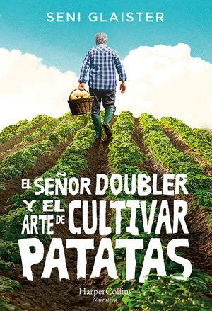 EL SEÑOR DOUBLER Y EL ARTE DE CULTIVAR PATATAS
