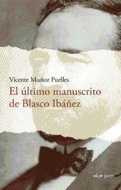 EL ULTIMO MANUSCRITO DE BLASCO IBAÑEZ