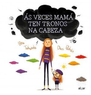 AS VECES MAMA TEN TRONOS NA CABEZA