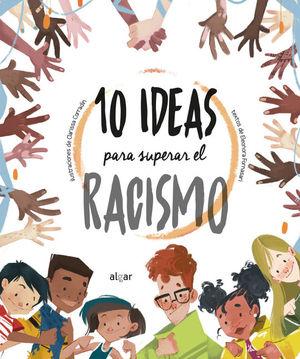 10 IDEAS PARA SUPERAR EL RACISMO