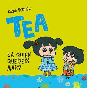 TEA, ¿A QUIÉN QUERÉIS MÁS?