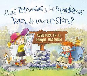 ¿LAS PRINCESAS Y LOS SUPERHEROES VAN DE EXCURSION?