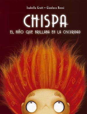 CHISPA. EL NIÑO QUE BRILLABA EN LA OSCURIDAD