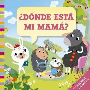 ¿DONDE ESTA MI MAMA?