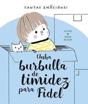 UNHA BURBULLA DE TIMIDEZ PARA FIDEL