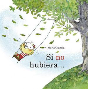SI NO HUBIERA...