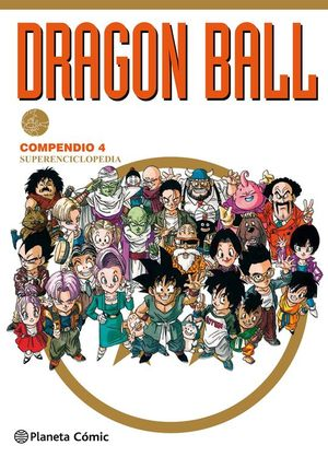 DRAGON BALL COMPENDIO 4. SUPERENCICLOPEDIA