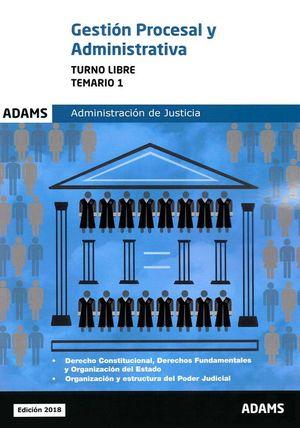 TEMARIO I GESTION PROCESAL Y ADMINISTRATIVA ADMINISTRACION JUSTICIA