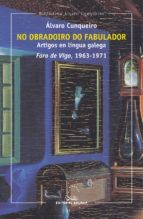 NO OBRADOIRO DO FABULADOR. ARTIGOS FARO DE VIGO (1963-1971)