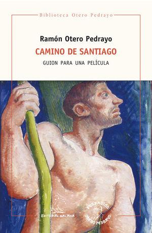CAMINO DE SANTIAGO. GUION PARA UNA PELICULA