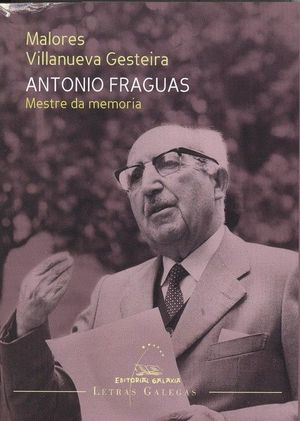 ANTONIO FRAGUAS. MESTRE DA MEMORIA