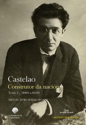 CASTELAO. CONSTRUTOR DA NACIÓN