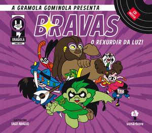 BRAVAS. O REXURDIR DA LUZ (CONTÉN CD)