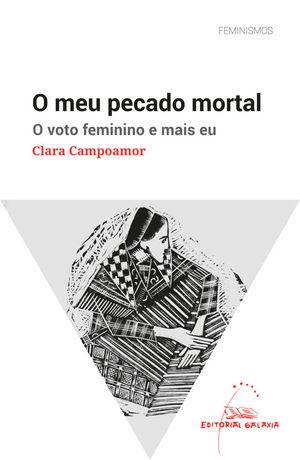 O MEU PECADO MORTAL. O VOTO FEMININO E MAIS EU