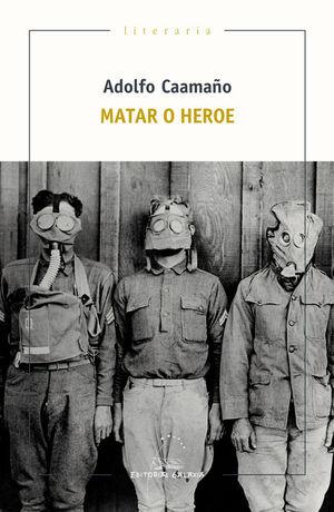 MATAR O HEROE