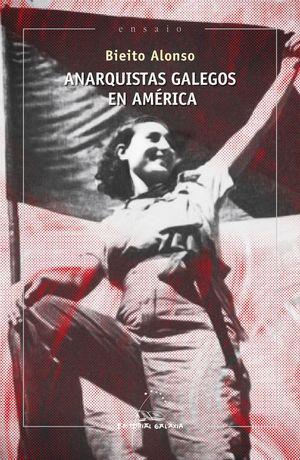 ANARQUISTAS GALEGOS EN AMERICA