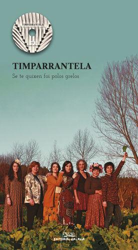 TIMPARRANTELA. SE TE QUIXEN FOI POLOS GRELOS (CONTÉN CD)