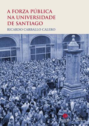 A FORZA PÚBLICA NA UNIVERSIDADE DE SANTIAGO