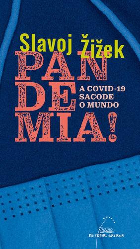PANDEMIA! A COVID-19 SACODE O MUNDO