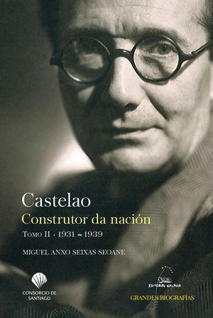 CASTELAO. CONSTRUTOR DA NACION TOMO II 1931-1939