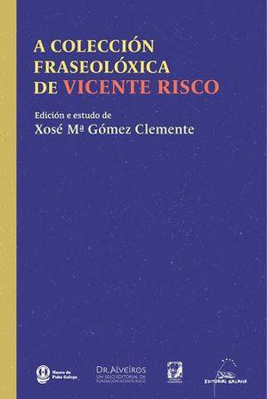 A COLECCION FRASEOLOXICA DE VICENTE RISCO