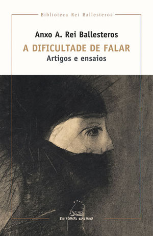 A DIFICULTADE DE FALAR. ARTIGOS E ENSAIOS