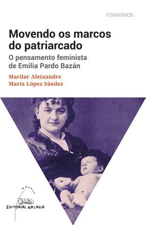 MOVENDO OS MARCOS DO PATRIARCADO. O PENSAMENTO FEMINSTA DE EMILIA PARDO BAZAN