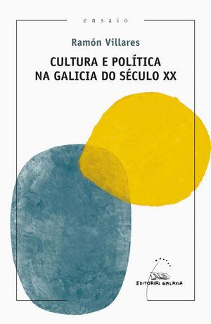CULTURA E POLITICA NA GALICIA DO SECULO XX