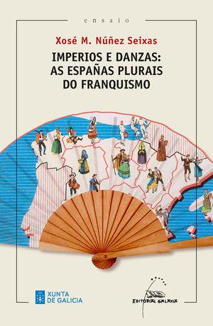 IMPERIOS E DANZAS: AS ESPAÑAS PLURAIS DO FRANQUISMO