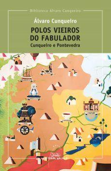 POLOS VIEIROS DO FABULADOR: CUNQUEIRO E PONTEVEDRA