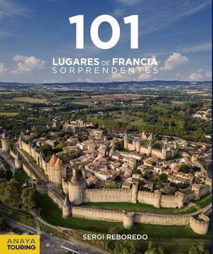 101 LUGARES DE FRANCIA SORPRENDENTES