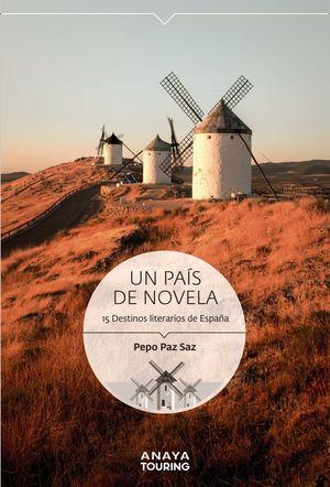 UN PAIS DE NOVELA. 15 DESTINOS LITERARIOS DE ESPAÑA