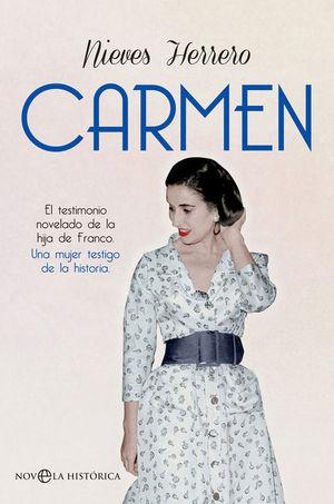 CARMEN. EL TESTIMONIO NOVELADO DE LA HIJA DE FRANCO