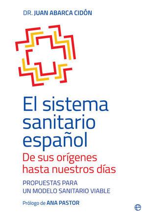 EL SISTEMA SANITARIO ESPAÑOL. DE SUS ORÍGENES HASTA NUESTROS DÍAS
