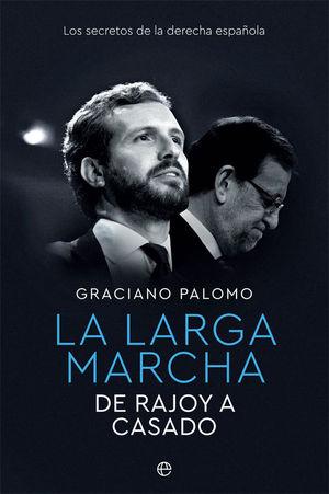 LA LARGA MARCHA. DE RAJOY A CASADO
