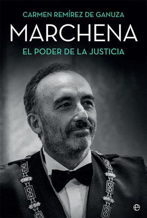 MARCHENA. EL PODER DE LA JUSTICIA