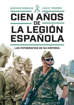 CIEN AÑOS DE LA LEGIÓN ESPAÑOLA. LAS FOTOGRAFIAS DE SU HISTORIA
