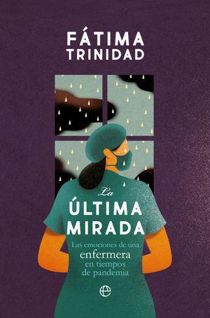 LA ULTIMA MIRADA. LAS EMOCIONES DE UNA ENFERMERA EN TIEMPOS DE PANDEMIA