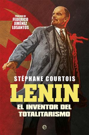 LENIN. EL INVENTOR DEL TOTALITARISMO