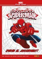 MARVEL FIRST LEVEL 09: ULTIMATE SPIDERMAN ¡PARAD AL JUGGERNAUT!