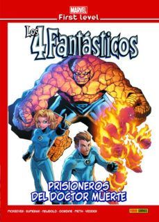 MARVEL FIRST LEVEL 18: LOS 4 FANTÁSTICOS. PRISIONEROS DEL DOCTOR MUERTE