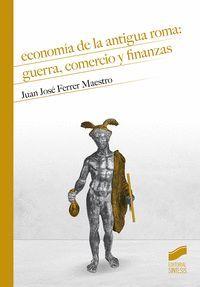 ECONOMIA DE LA ANTIGUA ROMA: GUERRA, COMERCIO Y FINANZAS