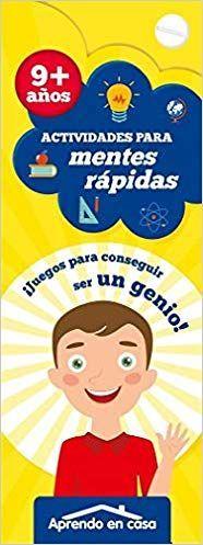 ACTIVIDADES PARA MENTES RÁPIDAS (+ 9 AÑOS)