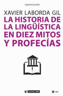 HISTORIA DE LA LINGÜISTICA EN DIEZ MITOS Y PROFECÍAS