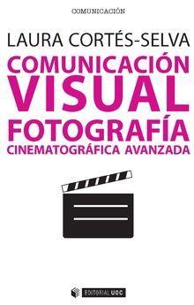 COMUNICACIÓN VISUAL: FOTOGRAFIA CINEMATOGRÁFICA AVANZADA
