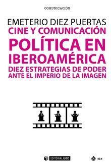 CINE Y COMUNICACIÓN POLÍTICA EN IBEROAMÉRICA